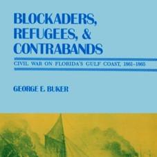 Blockaders, Refugees, & Contrabands: Civil War on Florida's Gulf Coast, 1861-1865