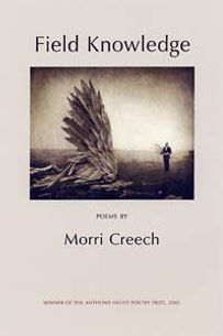 Morri Creech. Morri Creech poetry, Morri Creech Field Knowledge