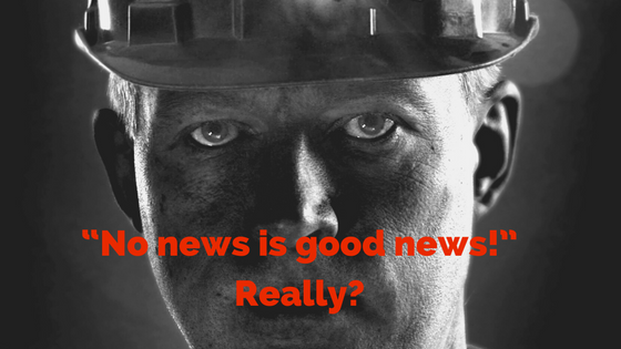 """No news is good news!"" Really?"