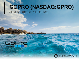 GoPro (NASDAQ:GPRO)   Adventure of a Lifetime