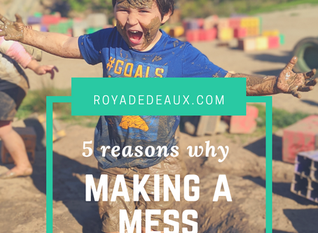 5 reasons why making a mess is important for learning!