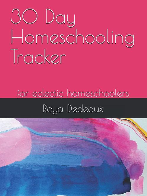 30 Day Homeschooling Tracker, for eclectic homeschoolers