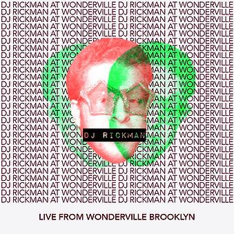 Live From Wonderville Brooklyn - DJ Rickman