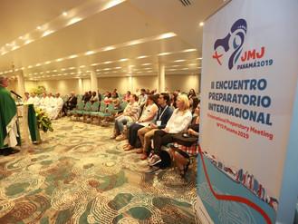 II ENCUENTRO PREPARATORIO INTERNACIONAL - JMJ PANAMÁ 2019 7 - 10 de Junio , Ciudad de Panamá
