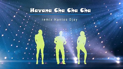 CHA CHA CHA - Havana (32 BPM) / Hantos Djay