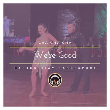 CHA CHA CHA - We're Good.png