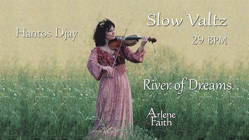 SLOW WALTZ - River of Dream (29 BPM) / Hantos Djay