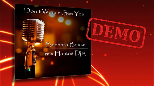 BACHATA BOUKE - Don't Wanna See You Cry / Hantos Djay