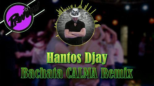 BACHATA - Calma Remix / Hantos Djay
