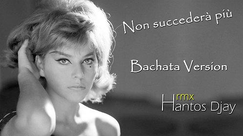 BACHATA - Non succederà più / Hantos Djay