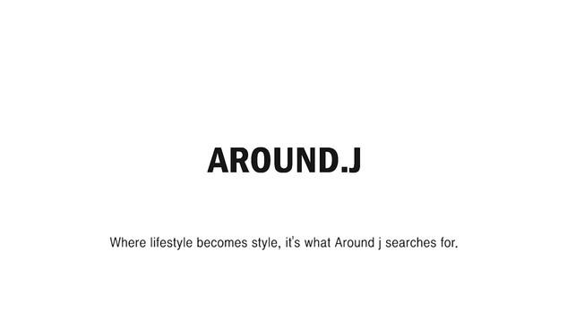 AROUND.J