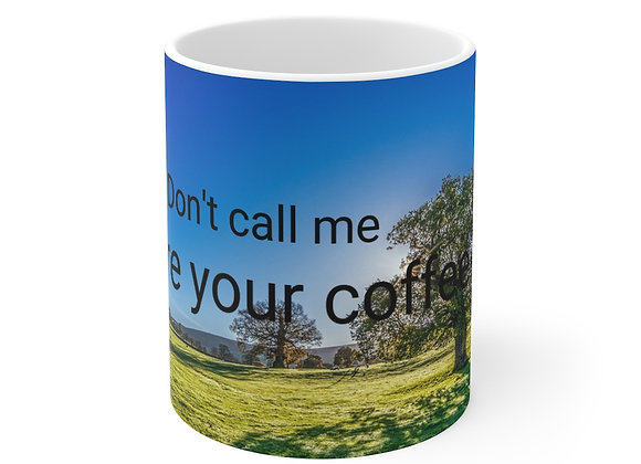 Gm please don't call me before your coffee Mug 11oz