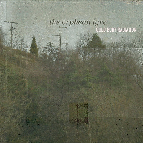 Cold Body Radiation 'The Orphean Lyre'