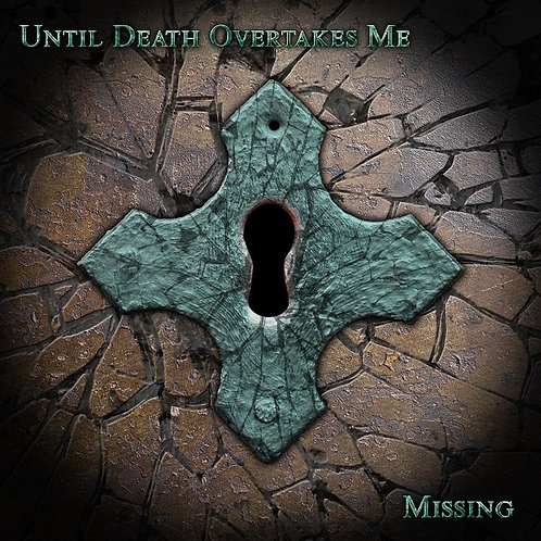 Until Death Overtakes Me 'Missing'