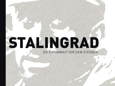 Warum schreibe ich über Stalingrad?