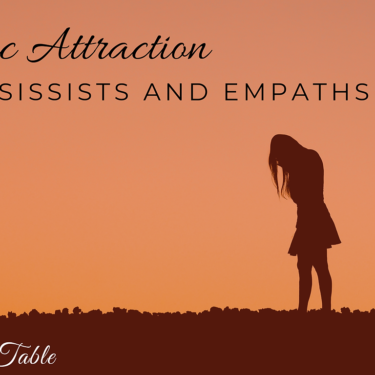 A Toxic Attraction - Narcissists & Empaths