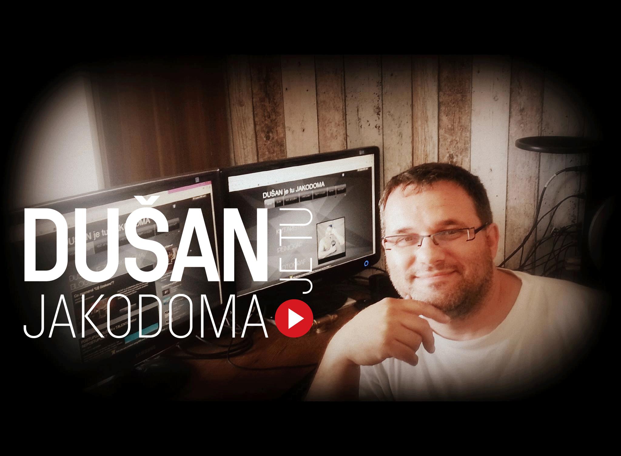 "Dušan BItala ""DUŠAN je tu JAKODOMA"""