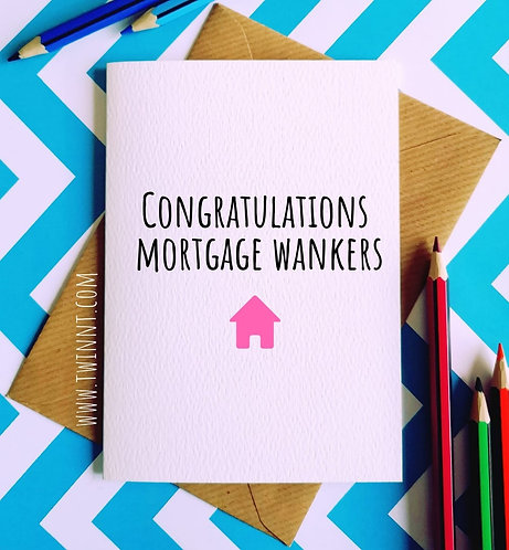 Congratulations Mortgage Wankers