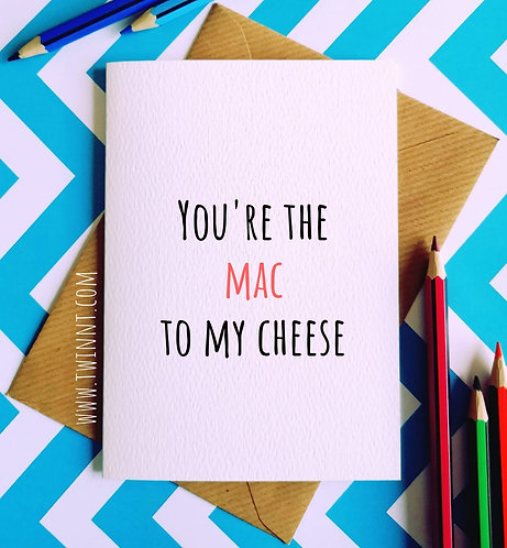 You're the mac to my cheese