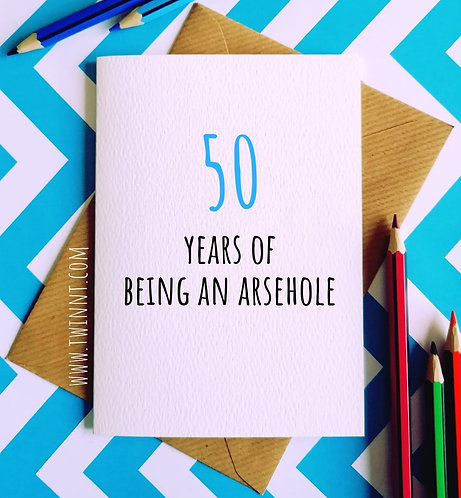 50 years of being an arsehole