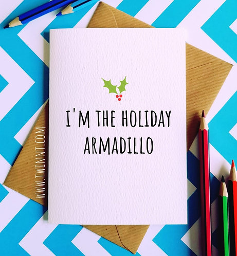 I'm the holiday armadillo