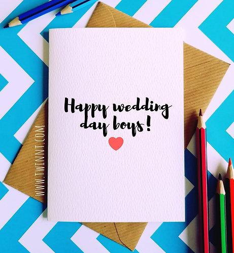 Happy wedding day boys
