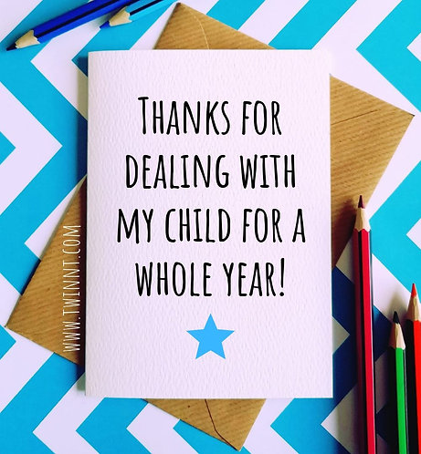 Thank you for dealing with my child for a whole year