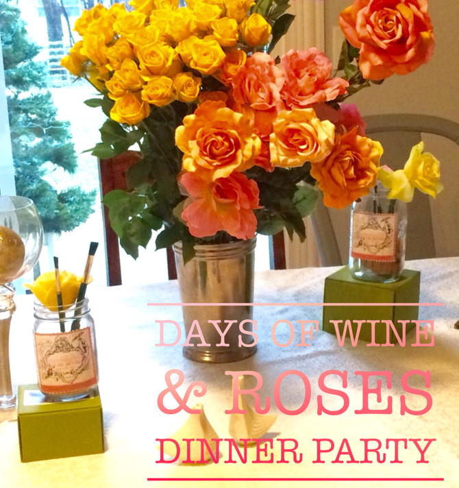 Days of Wine & Roses Dinner Party