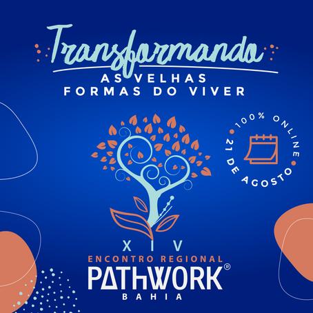 Transformando as Velhas Formas do Viver - XIV Encontro Regional do Pathwork® Bahia