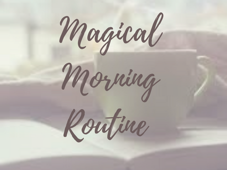 Magical Morning Routine
