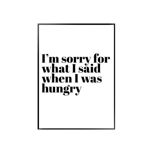 Im sorry for what i said when i was hungry slaymyprint im sorry for what i said when i was hungry thecheapjerseys Gallery