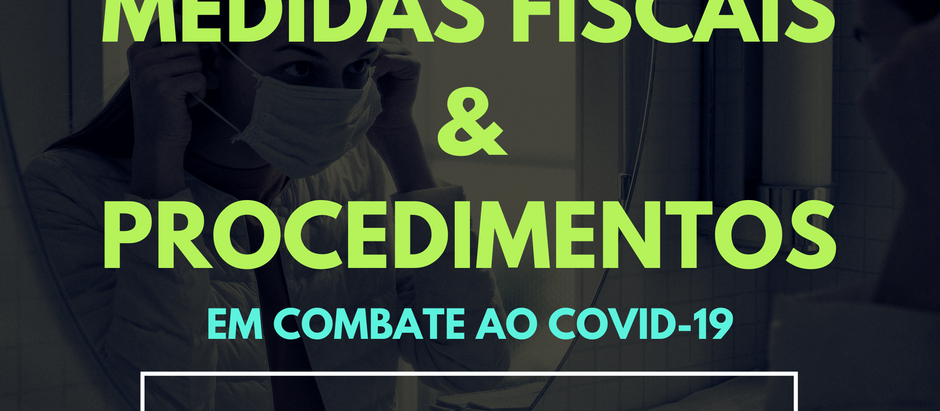 Conheça as Medidas Fiscais e Procedimentos que o Estado do Maranhão adotou para combater o COVID-19