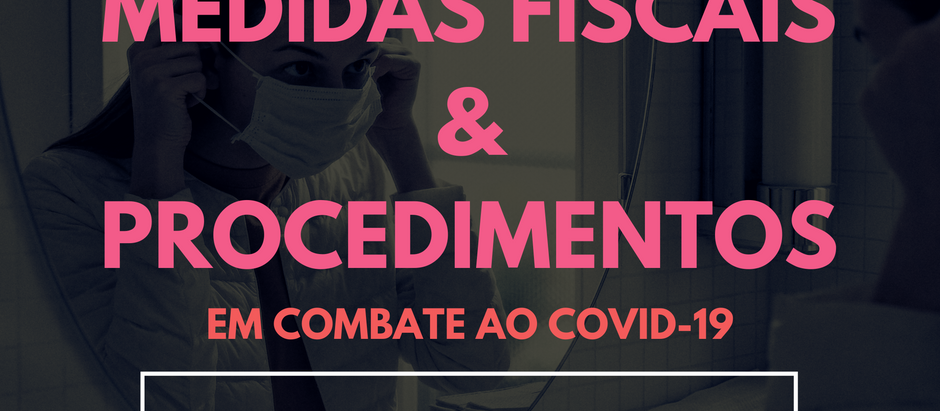 Conheça as Medidas Fiscais e Procedimentos que o Estado do Pará adotou para combater o COVID-19