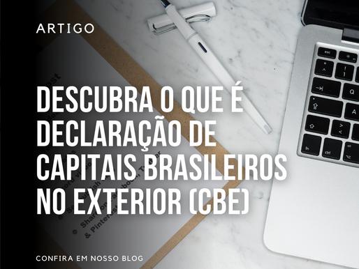 Descubra o que é declaração de Capitais Brasileiros no Exterior (CBE)