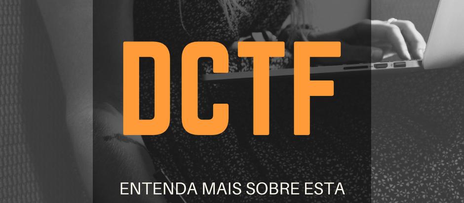 DCTF - Conheça mais sobre essa obrigação tributária