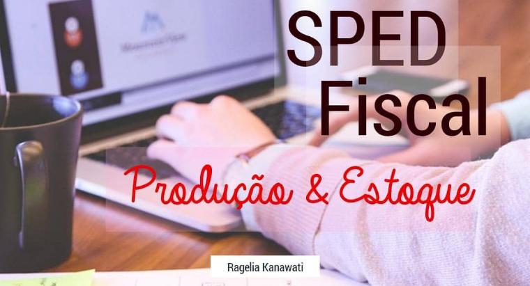 SPED FISCAL - Produção e Estoque