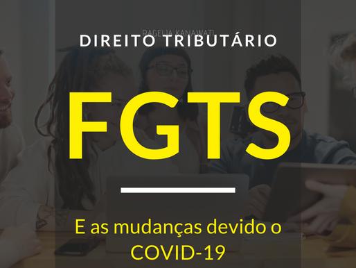 Conheça e aprenda as mudanças que a contribuição do FGTS sofreram com o coronavírus