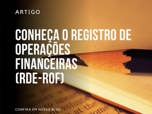 Conheça o Registro de Operações Financeiras (RDE-ROF)