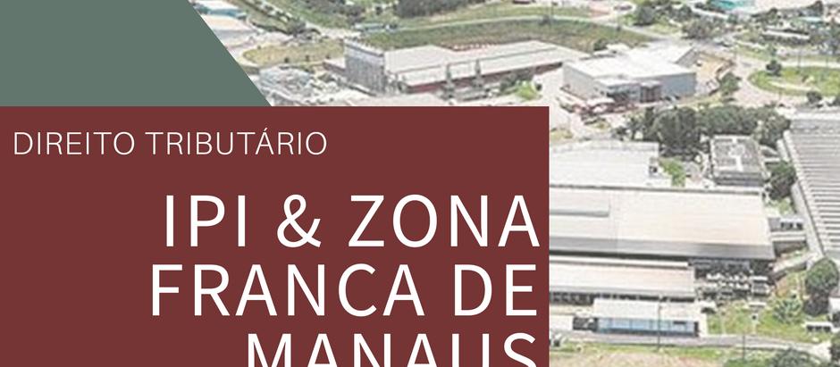 IPI & Zona Franca de Manaus