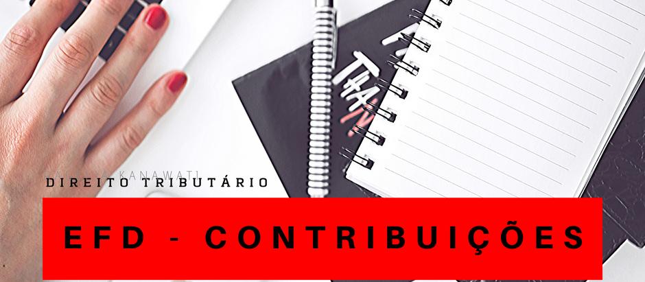 Conheça a EFD-Contribuições e não perca o prazo desta obrigação acessória tributária