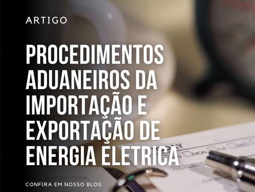 Procedimentos Aduaneiros da Importação & Exportação de Energia Elétrica