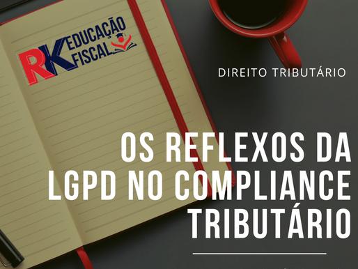 Os reflexos da LGPD no Compliance Tributário