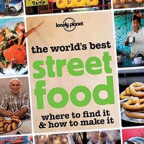 Savor the World's Best Street Food