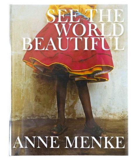 See the World Beautiful by Anne Menke