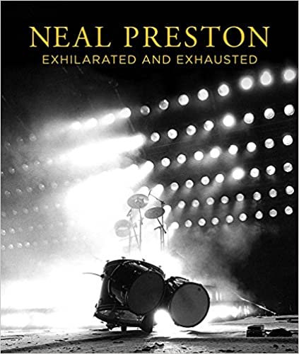 Neal Preston: Exhilarated and Exhausted-Hardcover