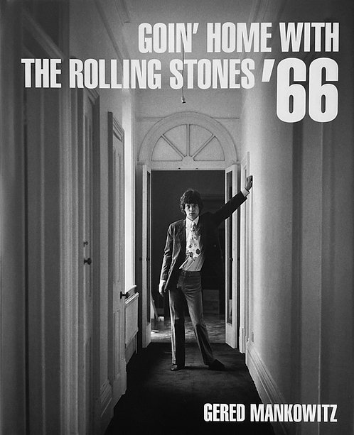 Goin' Home With  the Rolling Stones '66 by Gered Mankowitz