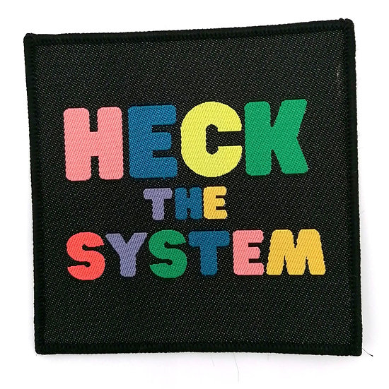 Heck the System Sew On Patch