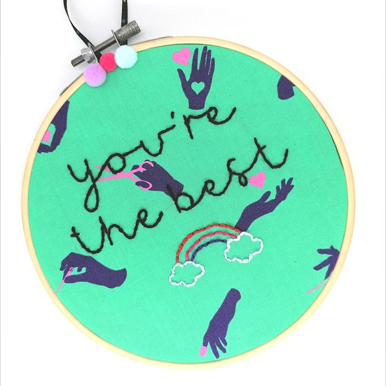 """You're The Best 6"""" Embroidery Hoop"""