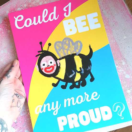 Could I BEE Any More Proud Pansexual A4 Art Print