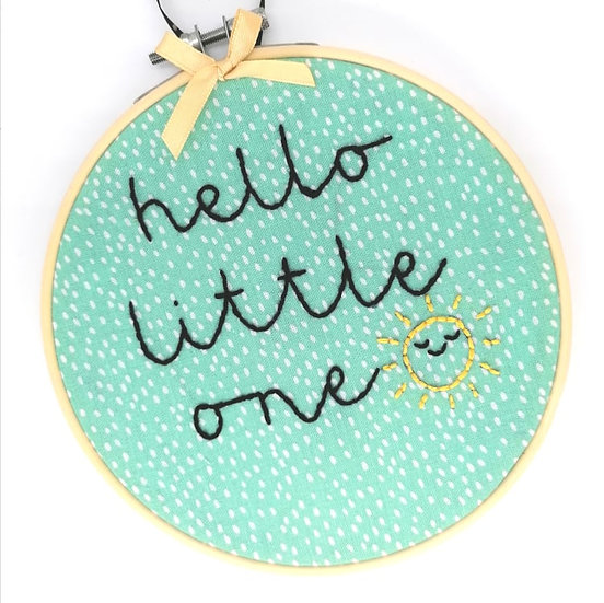"""Hello Little One 6"""" Embroidery Hoop"""